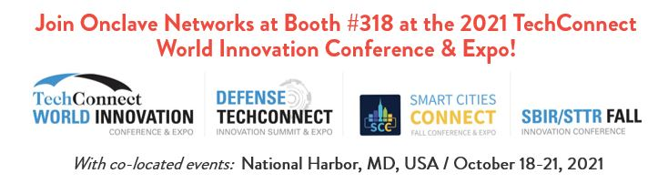Join Onclave at 2021 TechConnect Conference - Booth 318